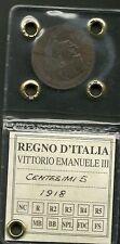 CENT. 5 VITTORIO EMANUELE III RE D'ITALIA FDC 1918  R rara grande conservazione