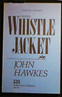 Whistle Jacket: A Novel John Hawkes Uncorrected Page Proofs Blue Wrappers