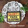 Mini Sign Ornament Quiet PAPA Sleeping Door Hanger Do Not Disturb Sign USA Gift