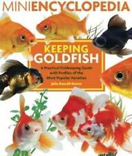 Mini Encyclopedia Keeping Goldfish: A Practical Fishkeeping Guide with Profiles of the Most Popular Varieties by Interpet Publishing (Paperback, 2015)