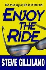 Enjoy the Ride: How to Experience the True Joy of Life (Hardback or Cased Book)