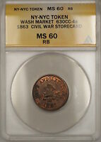 1863 Civil War NY-NYC Washington Market Storecard Token 630CC-4a ANACS MS-60 RB