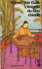 10/18. VAN GULIK: L'ENIGME DU CLOU CHINOIS. 1988.