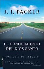 El Conocimiento del Dios Santo : Con Guia de Estudio by J. I. Packer (2006, P...