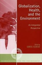 Globalization, Health, and the Environment: An Integrated Perspective [Globaliza