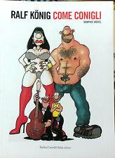 COME CONIGLI - Ralph Konig - graphic novel  Baldini & Castoldi