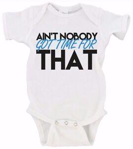 Ain't Nobody Got Time For That | Funny Humor Gerber Onesie Bodysuit