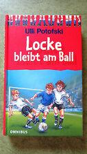 Buch Locke bleibt am Ball Ulli Potofski OMNIBUS Fußballgeschichte Kinderroman 9J