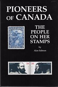 """""""Pioneers of Canada: The people on her stamps"""" by Alan Salmon $19.95"""
