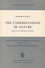 Marjorie Grene. The Understanding of Nature: essays in the philosophy of biology