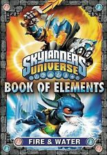 Skylanders Universe Ser.: Book of Elements: Fire and Water by Barry...