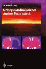 Strategic Medical Science Against Brain Attack .