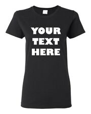 WOMEN'S PERSONALIZED CUSTOM PRINT YOUR OWN TEXT ON A T-SHIRT CUSTOMIZED TEE