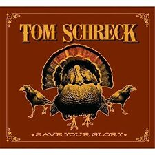 Tom Schreck : Save Your Glory CD