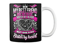 Latest My Best Friend Is Sister By Heart - Not Be Blood But Gift Coffee Mug