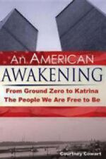 An American Awakening: From Ground Zero to Katrina: The People We are Free to B