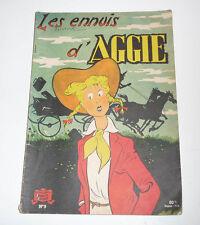 LES ENNUIS D' AGGIE  N° 9    ancienne edition papier  80Frs