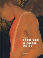 Paolo Baruffaldi. Il colore inciso. Ediz. a colori - Baruffaldi Paolo