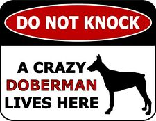 Do Not Knock A Crazy Doberman Lives Here Silhouette Laminated Dog Sign