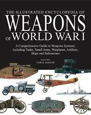 The Illustrated Encyclopedia of Weapons of World War I