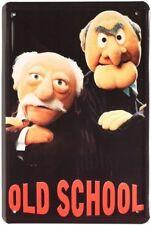 Blechschild 20x30 Old School Muppets Waldorf & Statler Spruch fun Bar Schild