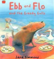 Bedtime Story Book - Preschool - EBB AND FLO AND THE GREEDY GULLS - Jane Simmons