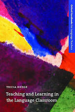 Teaching and Learning in the Language Classroom Tricia Hedge FREE SHIPPING!