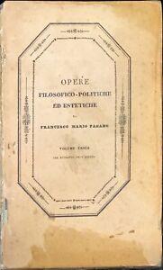 OPERE FILOSOFICO-POLITICHE ED ESTETICHE - FRANCESCO MARIO PAGANO - VOLUME UNICO