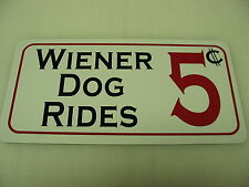 WIENER DOG RIDES 5 Cents Metal Sign Dog House Kennel Pet Carrier Dachshund Bed