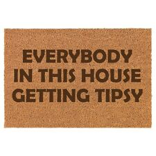 Coir Door Mat Entry Doormat Everybody In This House Getting Tipsy Funny