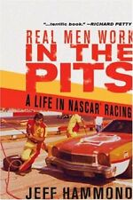 Real Men Work in the Pits: A Life in NASCAR Racing