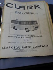 CLARK CORTEZ MAINTENANCE MANUAL AND PARTS MANUAL SET
