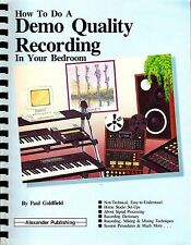 How to Do a Demo Quality Recording in Your Bedroom by Paul Goldfield (1988)