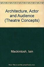 Architect, Actor and Audience by Mackintosh, Iain