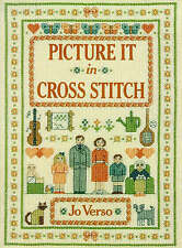 Picture it in Cross Stitch by Jo Verso (Paperback, 1991)