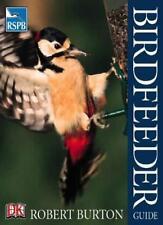 RSPB Birdfeeder Guide,Robert Burton, Peter Holden
