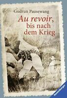 Au revoir, bis nach dem Krieg von Gudrun Pausewang (2013, Taschenbuch) #u