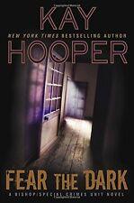 Fear the Dark (A Bishop/SCU Novel) by Kay Hooper