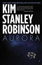Aurora by Kim Stanley Robinson (2015, Hardcover)