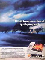 PUBLICITÉ 1984 SUPRA LA GRANDE MARQUE FRANÇAISE DU CHAUFFAGE ET DE LA CHEMINÉE