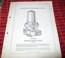 DUNLOP MAXIVUE PUMP UNITS (SMALL)  DESCRIPTIVE & MAINTENANCE NOTES 1956