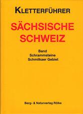 Kletterführer Sächsische Schweiz / Schrammsteine, Schmilkaer Gebiet / P. Rölke