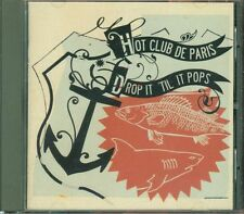 Hot Club De Paris - Drop It 'Til It Pops Cd Ottimo