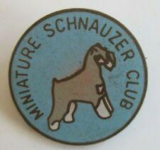 "Vintage Miniature Schnauzer Club Dog Exclusive London Made 1"" Metal Pin-Back"