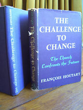 The Challenge to Change: The Church Confronts the Future by F. Houtart (1964)
