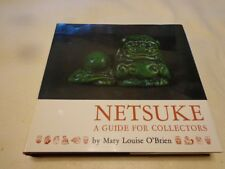 New: Netsuke : A Guide for Collectors by Mary Louise O'Brien