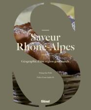 saveur Rhône-Alpes   géographie d'une région gourmande Petit  Francoise Neuf