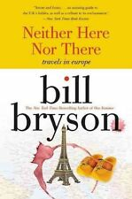 Very Good, Neither Here Nor There:: Travels in Europe, Bryson, Bill, Book