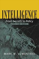 Intelligence: From Secrets to Policy by Mark M. Lowenthal