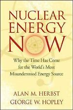 Nuclear Energy Now: Why the Time Has Come for the World's Most Misunderstood En
